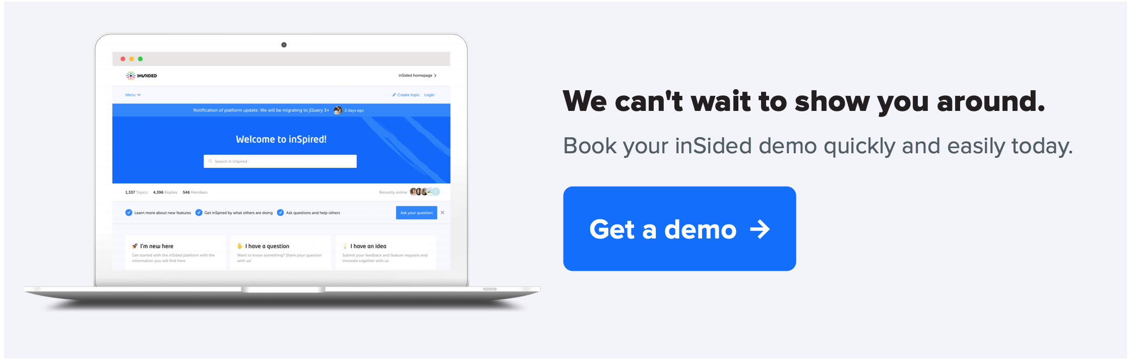 We can't wait to show you around. Get your demo.