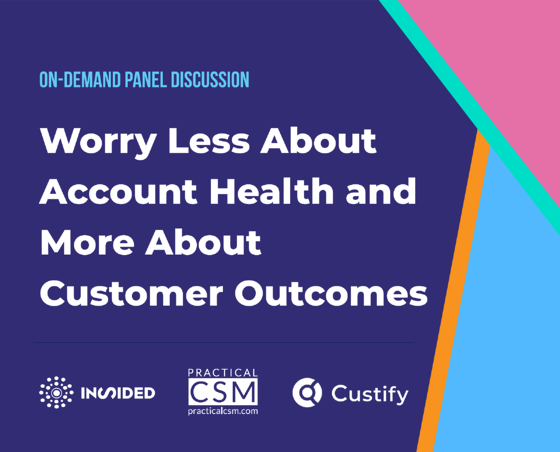 Worry Less About Account Health and More About Customer Outcomes_2
